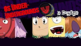 Os Under Undergrounds, O Começo